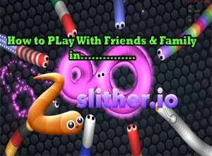 Photo of How To Play Slither.io With Friends?